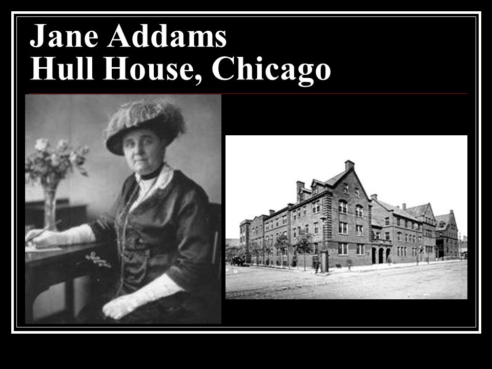 Jane Addams Hull House, Chicago