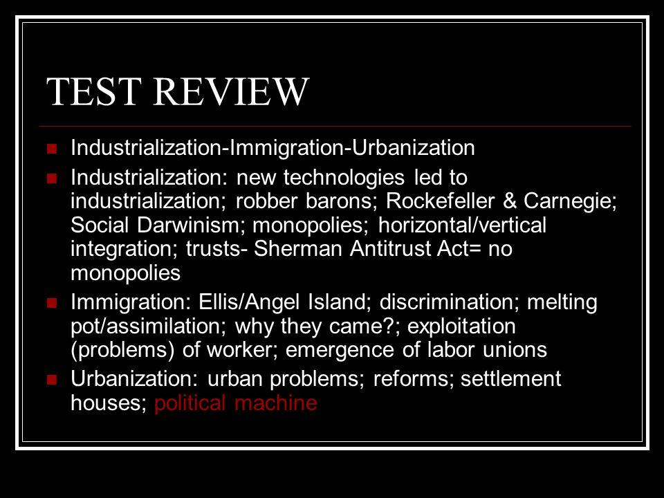 TEST REVIEW Industrialization-Immigration-Urbanization