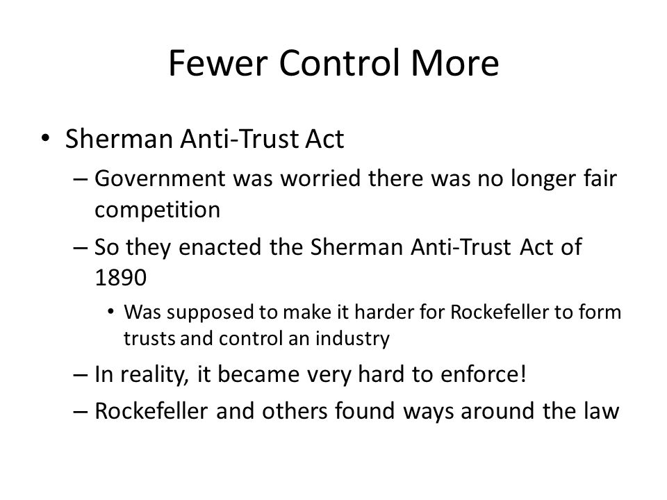 Fewer Control More Sherman Anti-Trust Act
