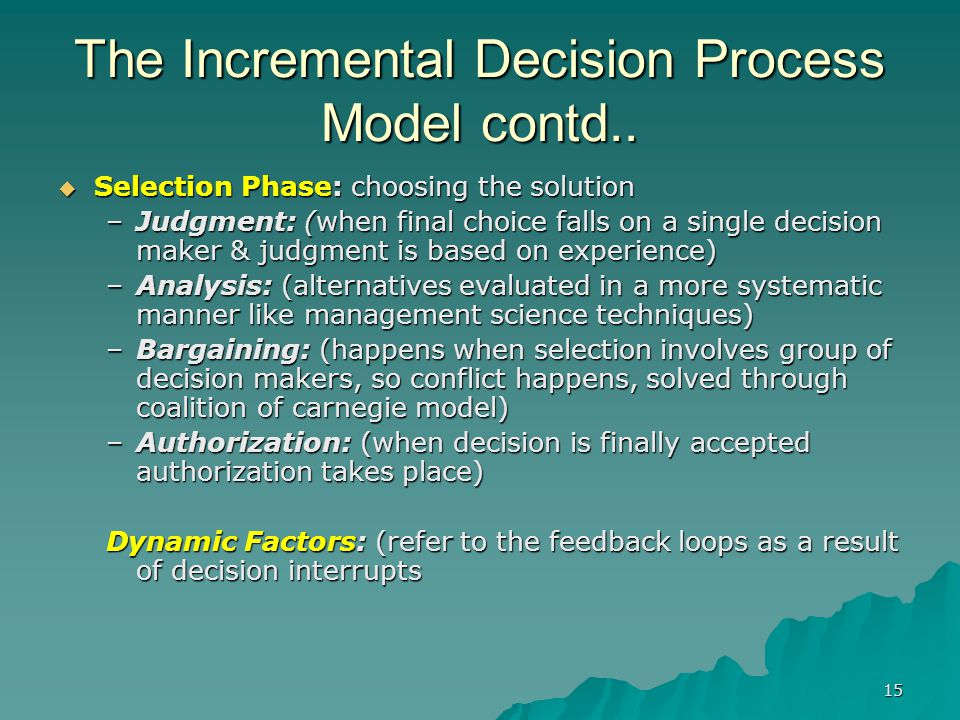 The Incremental Decision Process Model contd..