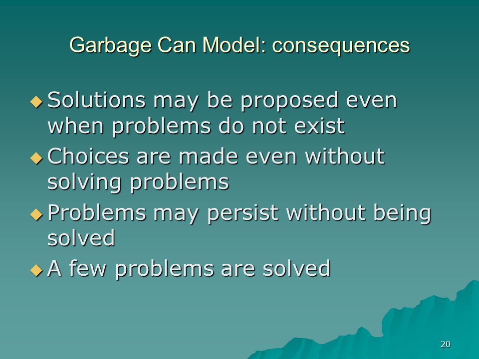 Garbage Can Model: consequences