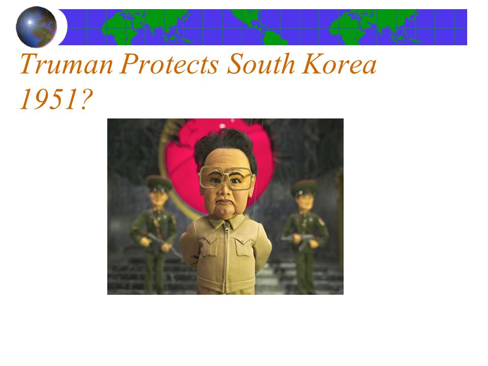 Truman Protects South Korea 1951