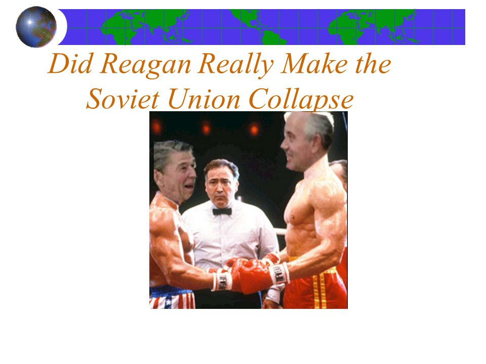 Did Reagan Really Make the Soviet Union Collapse