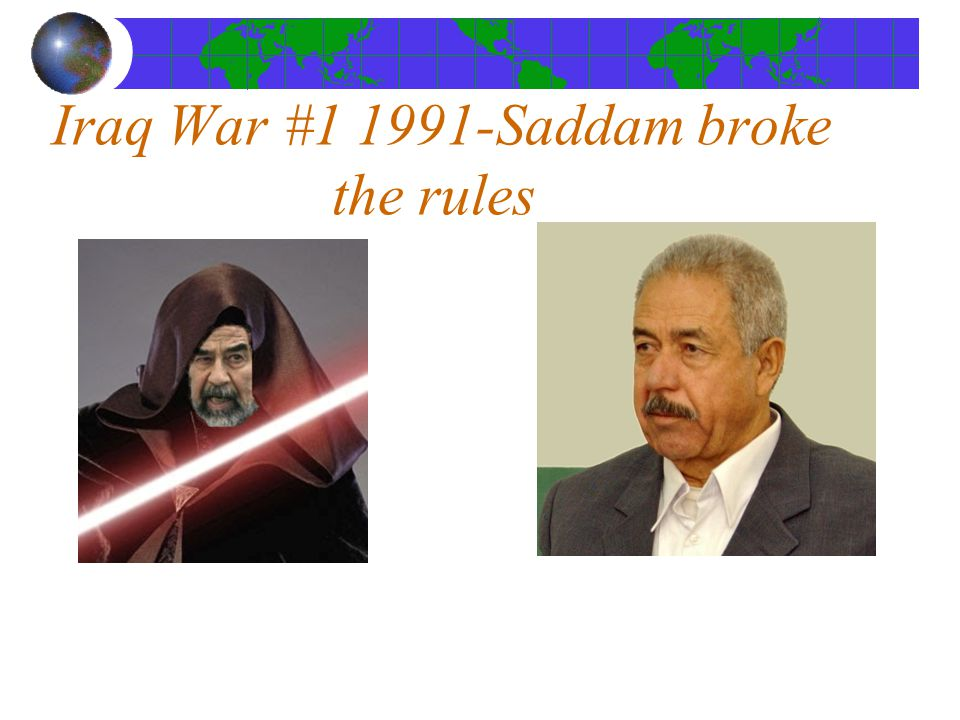 Iraq War # Saddam broke the rules