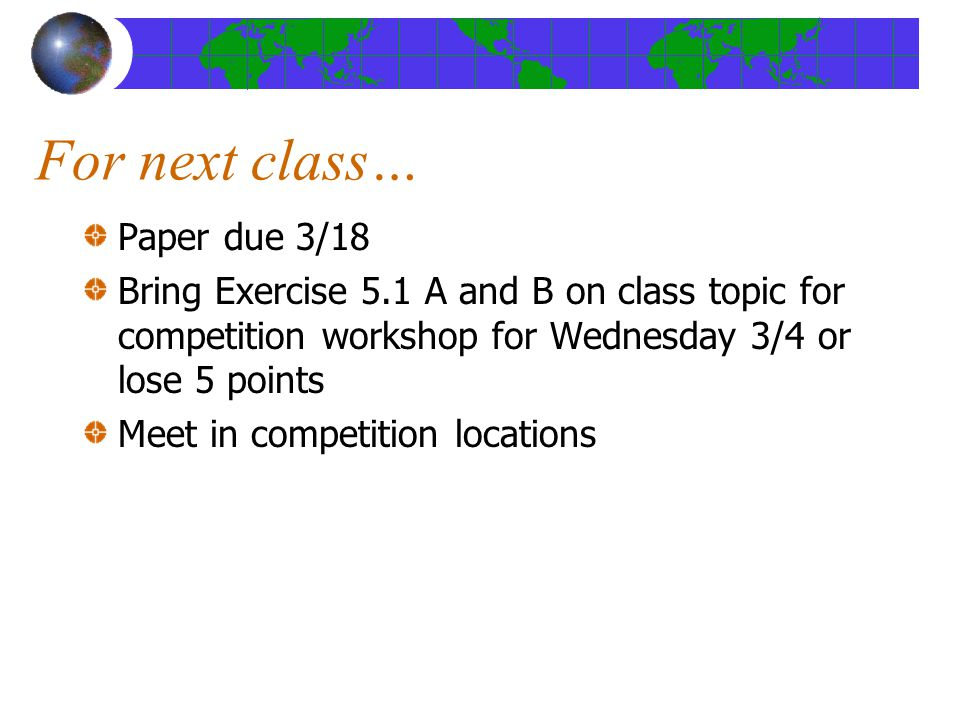 For next class… Paper due 3/18