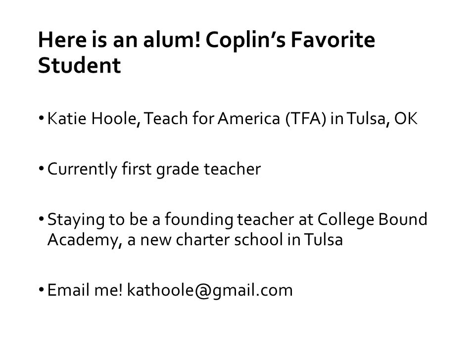 Here is an alum! Coplin's Favorite Student