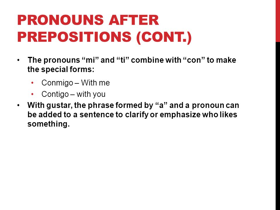 Pronouns after prepositions (cont.)