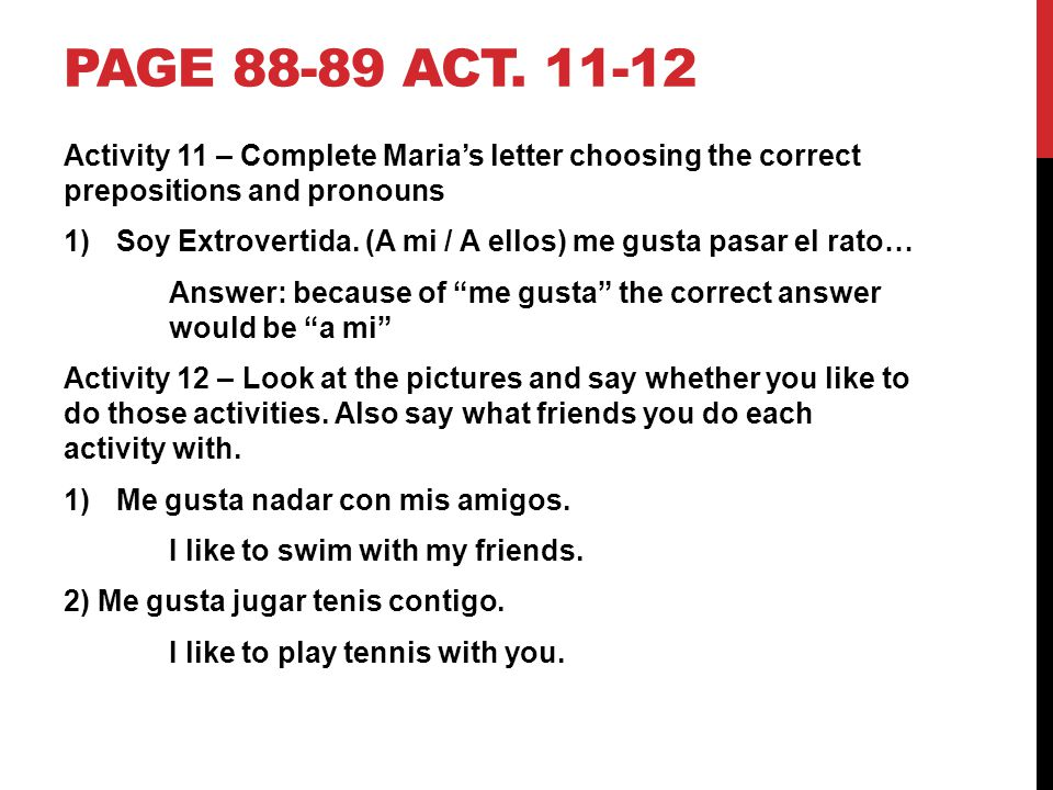Page 88-89 act. 11-12 Activity 11 – Complete Maria's letter choosing the correct prepositions and pronouns.