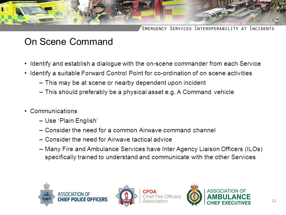 On Scene Command Identify and establish a dialogue with the on-scene commander from each Service.