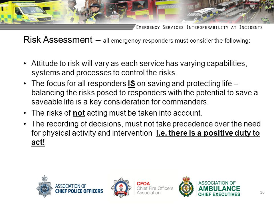 Risk Assessment – all emergency responders must consider the following: