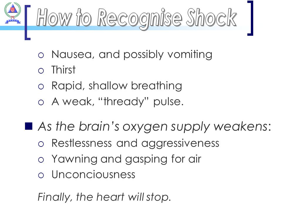 How to Recognise Shock As the brain's oxygen supply weakens: