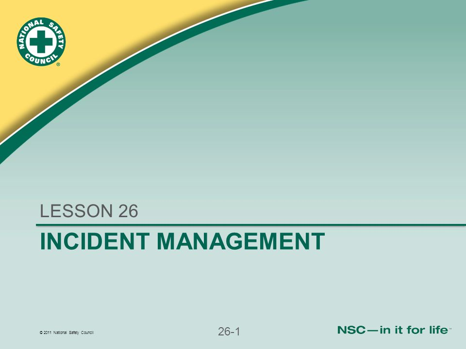 LESSON 26 INCIDENT MANAGEMENT