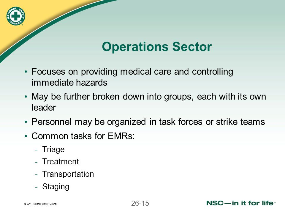 Operations Sector Focuses on providing medical care and controlling immediate hazards.