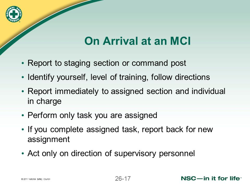 On Arrival at an MCI Report to staging section or command post