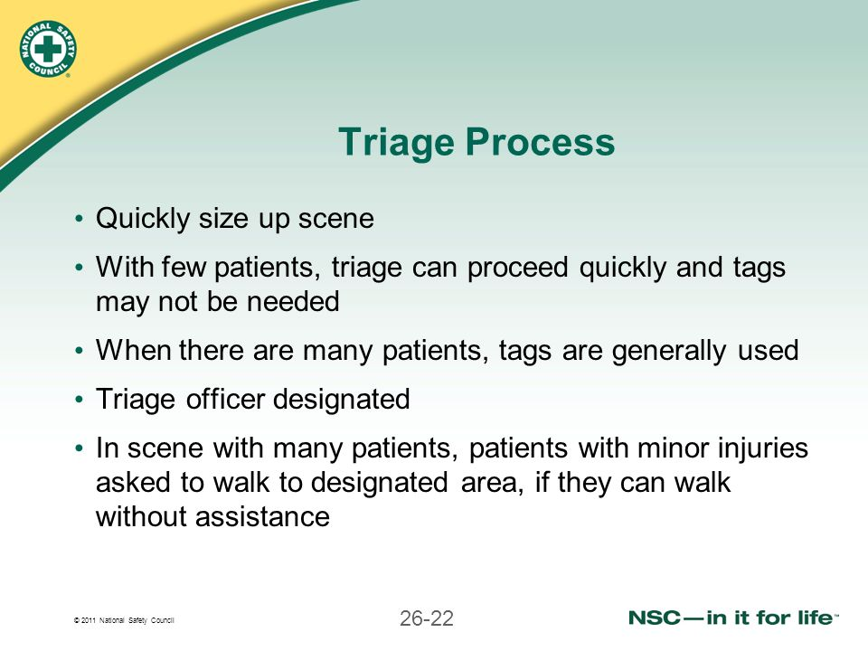 Triage Process Quickly size up scene