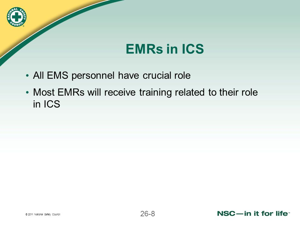 EMRs in ICS All EMS personnel have crucial role