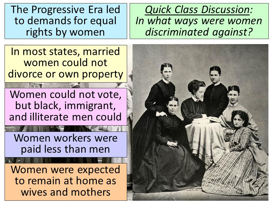 The Progressive Era led to demands for equal rights by women