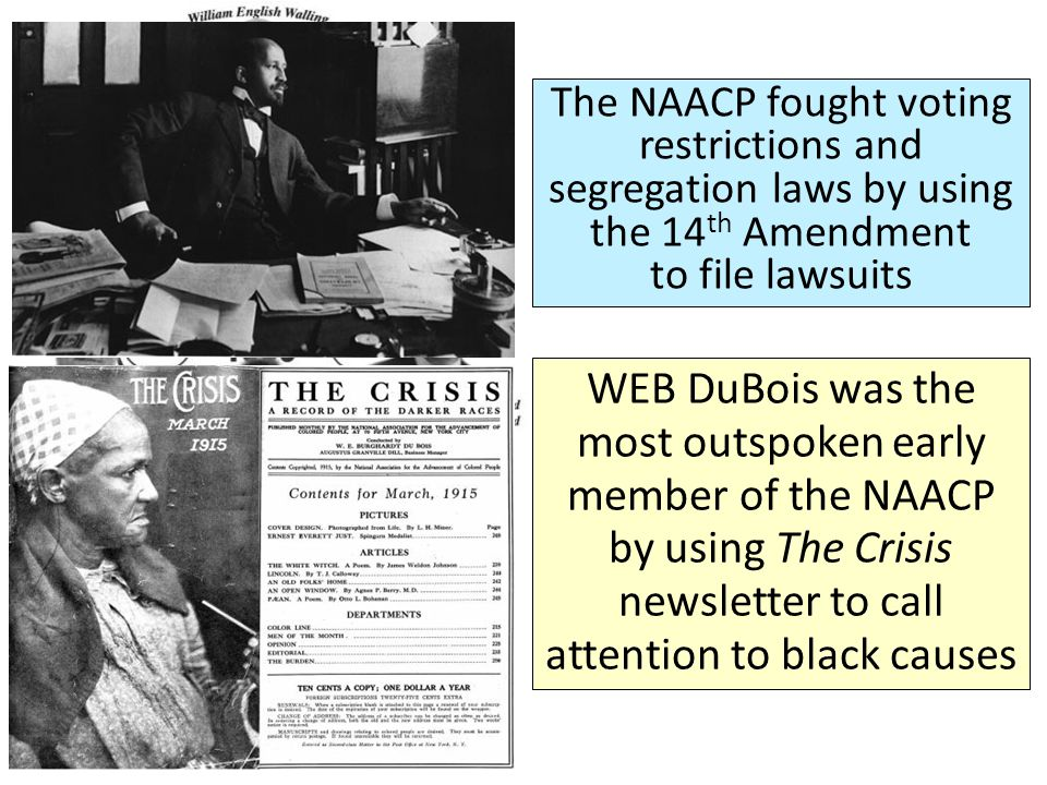 The NAACP fought voting restrictions and segregation laws by using the 14th Amendment to file lawsuits