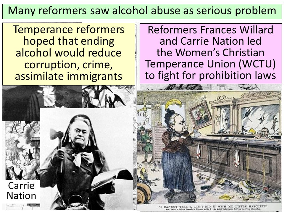 Many reformers saw alcohol abuse as serious problem