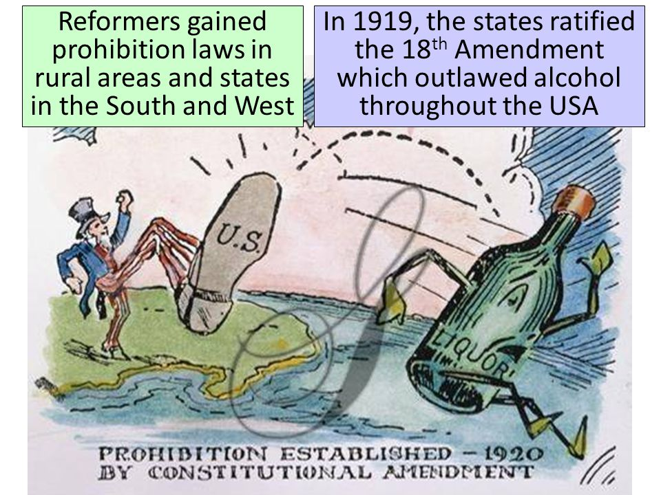 Reformers gained prohibition laws in rural areas and states in the South and West