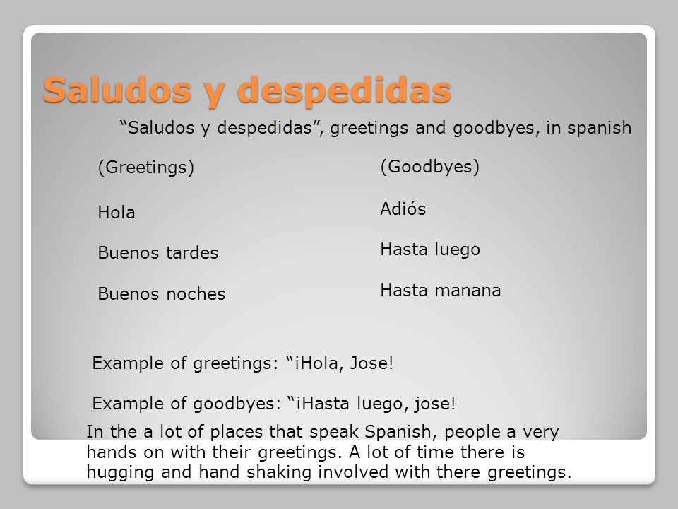 Saludos y despedidas Saludos y despedidas , greetings and goodbyes, in spanish. (Greetings) (Goodbyes)