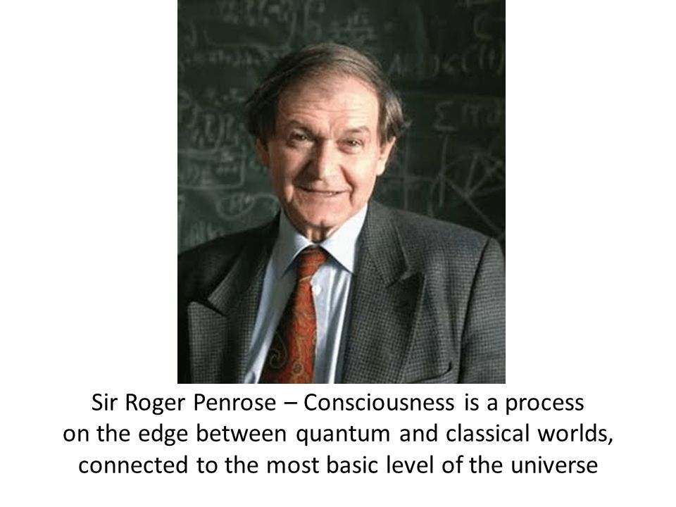 Sir Roger Penrose – Consciousness is a process