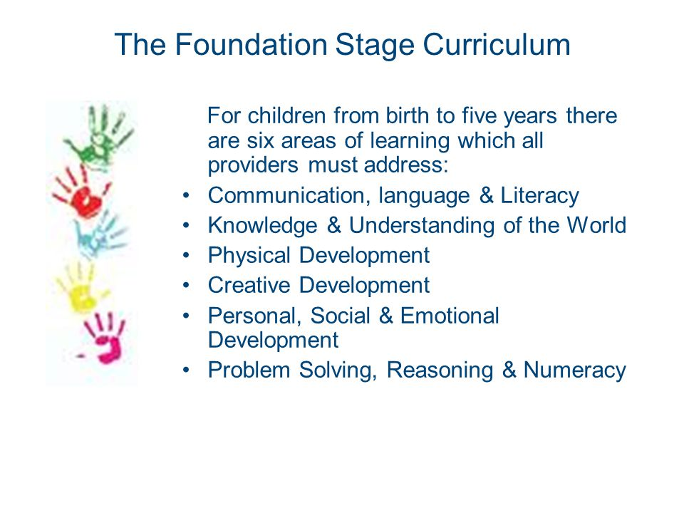 The Foundation Stage Curriculum