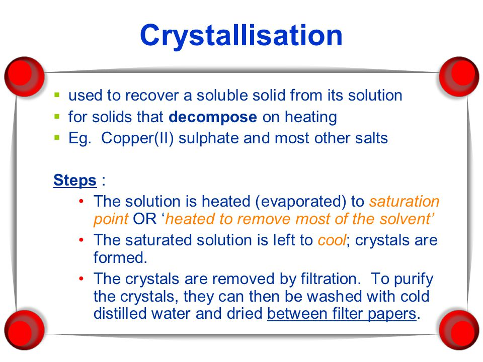 Crystallisation used to recover a soluble solid from its solution