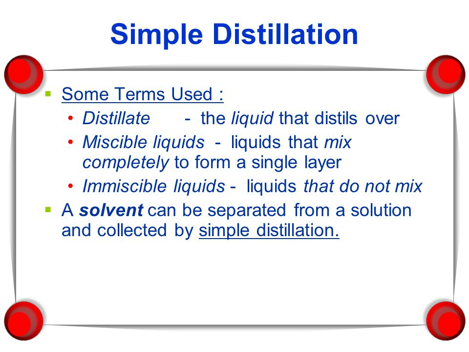 Simple Distillation Some Terms Used :