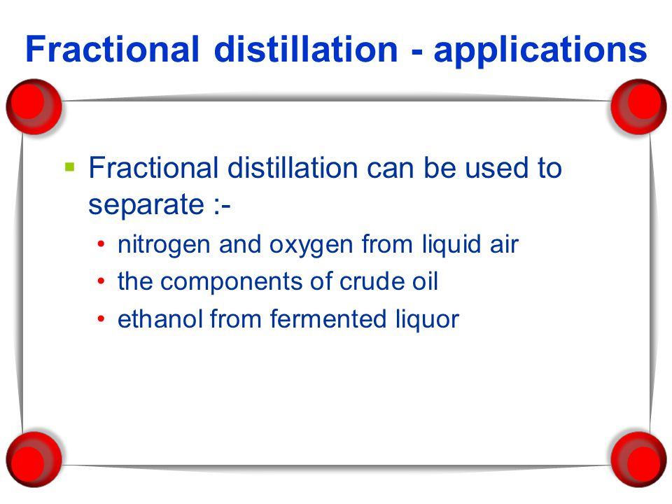Fractional distillation - applications
