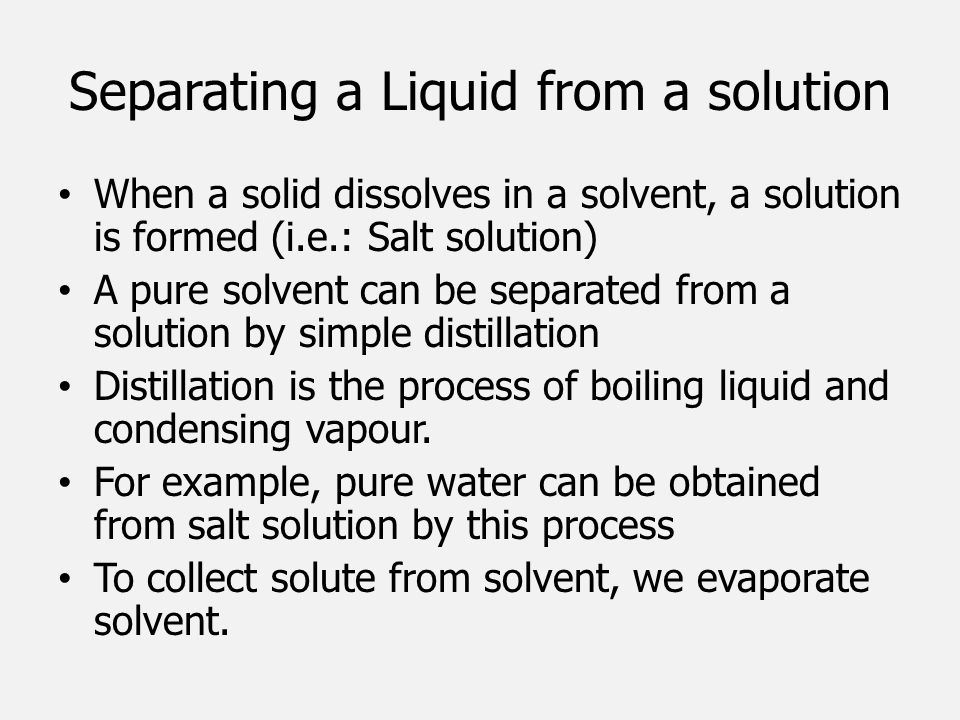Separating a Liquid from a solution