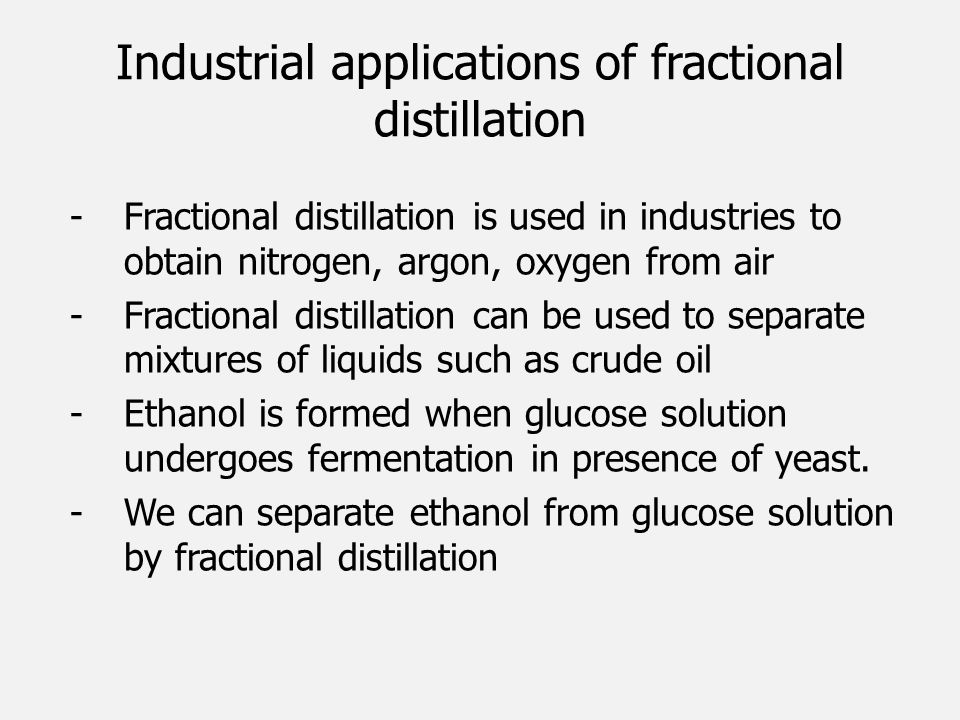 Industrial applications of fractional distillation