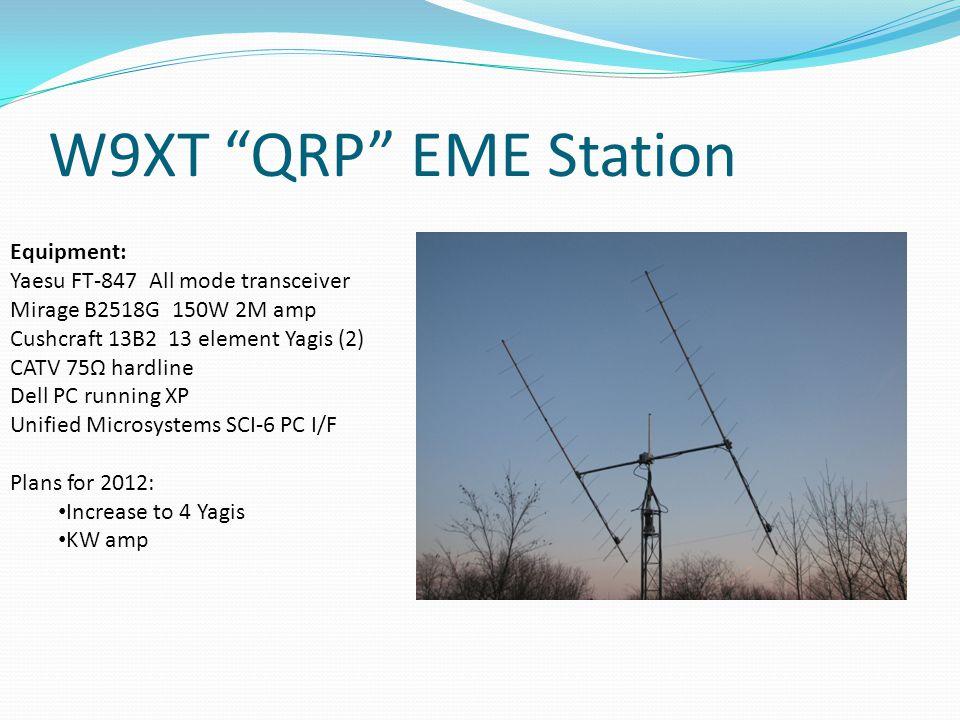 W9XT QRP EME Station Equipment: Yaesu FT-847 All mode transceiver
