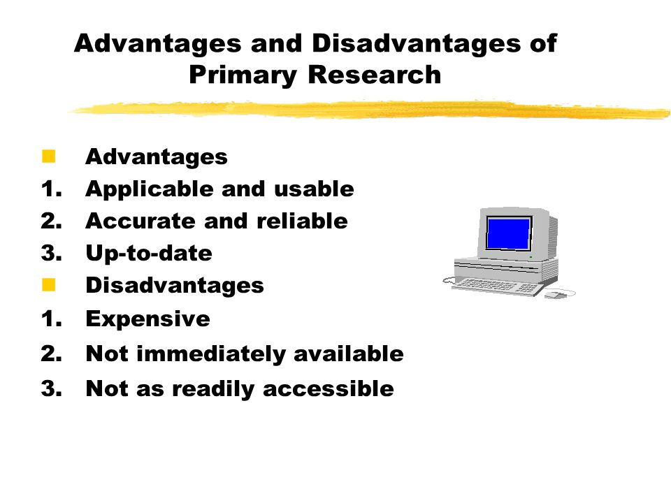 The Advantages & Disadvantages of Secondary Research