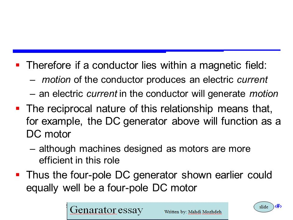 Therefore if a conductor lies within a magnetic field: