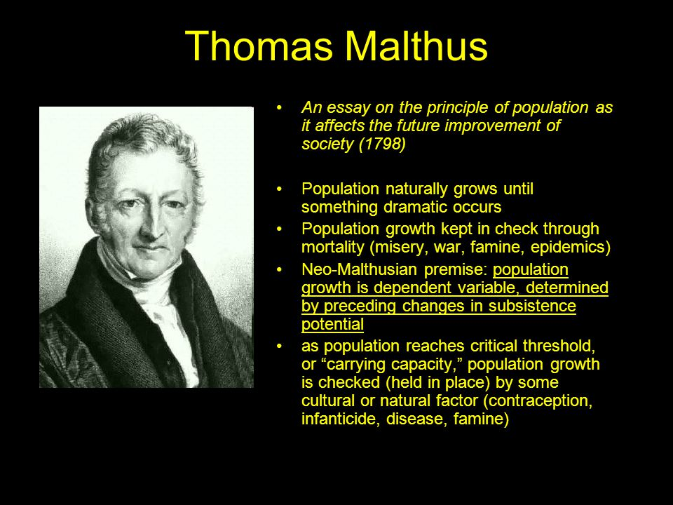 an essay on the principle of population thomas malthus 1798 The book an essay on the principle of population was first published anonymously in 1798,[1] but the author was soon identified as thomas robert malthus the book.