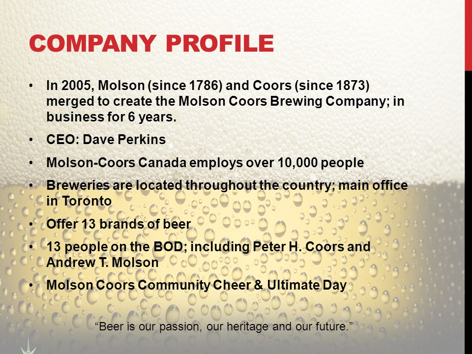 company analysis report molson coors brewing Swot analysis molson-coors molson-coors swot company overview molson coors brewing company (molson coors) is a holding company engaged in the manufacturing, packaging and selling of malt beverage products, including alcoholic beer, cider.