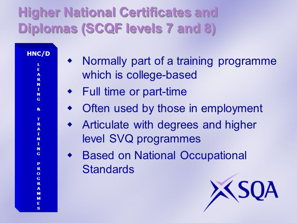 Higher National Certificates and Diplomas (SCQF levels 7 and 8)