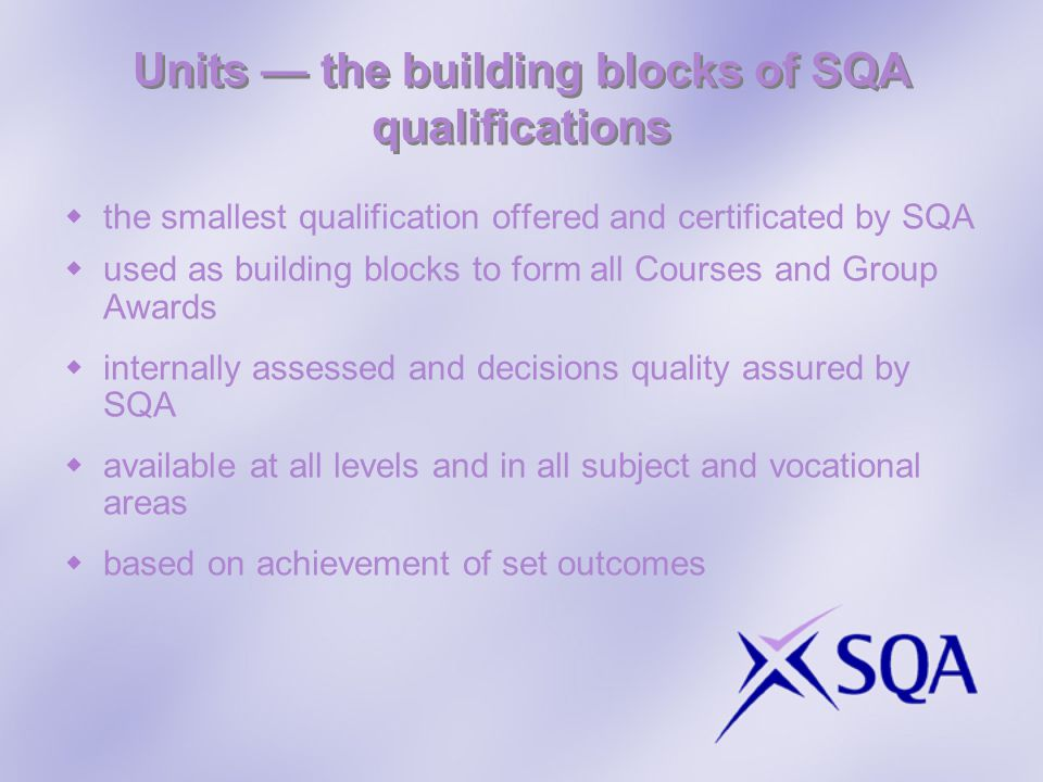 Units — the building blocks of SQA qualifications