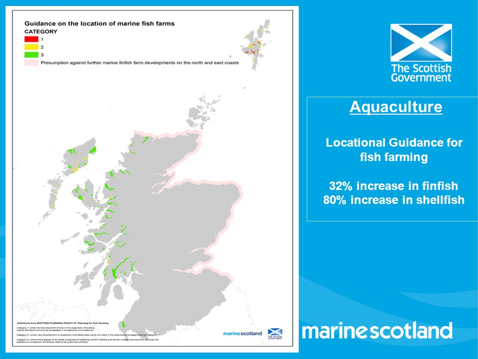 Aquaculture Locational Guidance for fish farming 32% increase in finfish 80% increase in shellfish