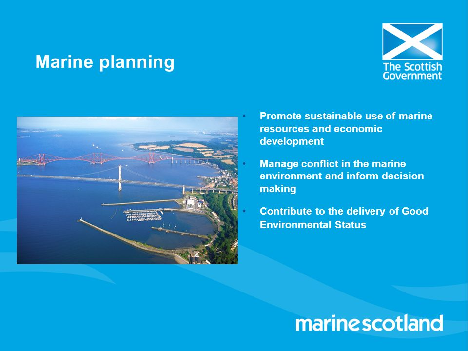 Marine planning Promote sustainable use of marine resources and economic development.