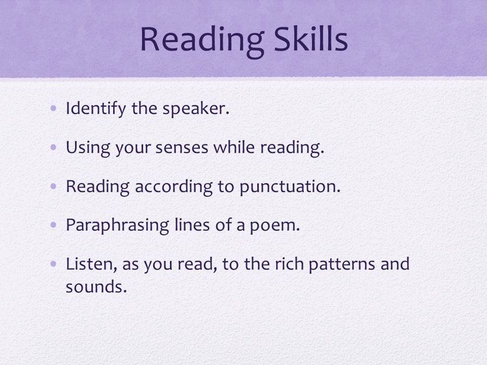 Reading Skills Identify the speaker. Using your senses while reading.