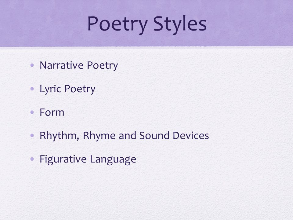 Poetry Styles Narrative Poetry Lyric Poetry Form