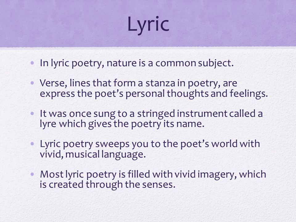 Lyric In lyric poetry, nature is a common subject.