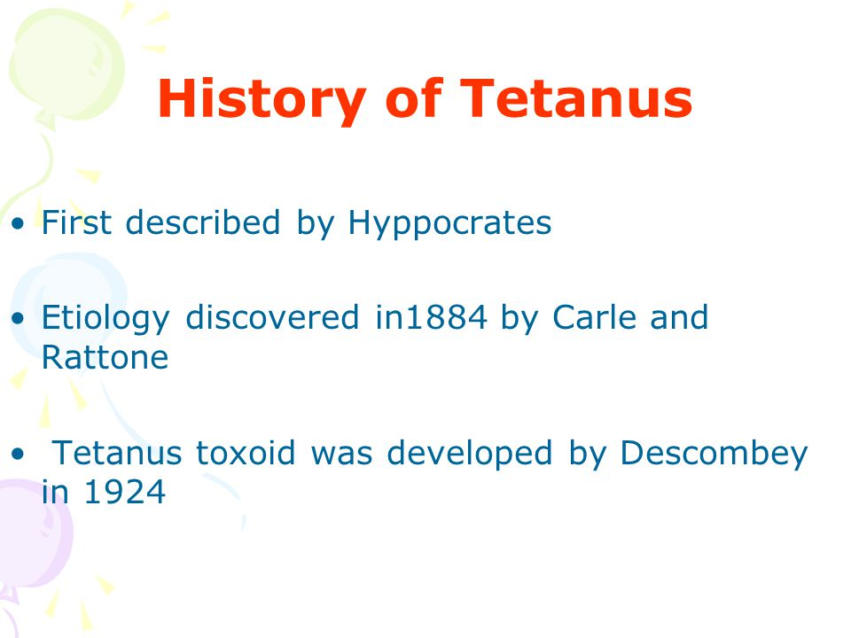 History of Tetanus First described by Hyppocrates
