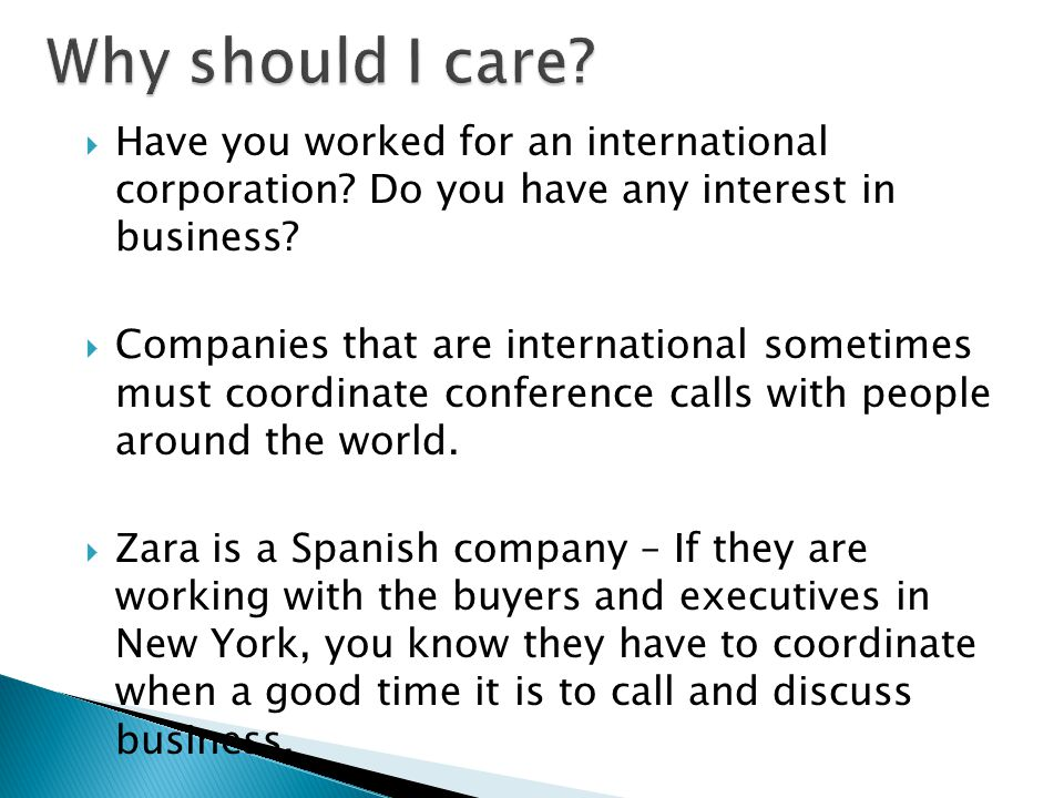 Why should I care Have you worked for an international corporation Do you have any interest in business