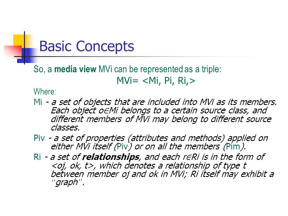 Basic Concepts So, a media view MVi can be represented as a triple: