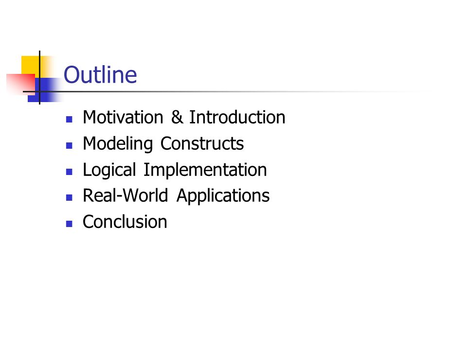 Outline Motivation & Introduction Modeling Constructs
