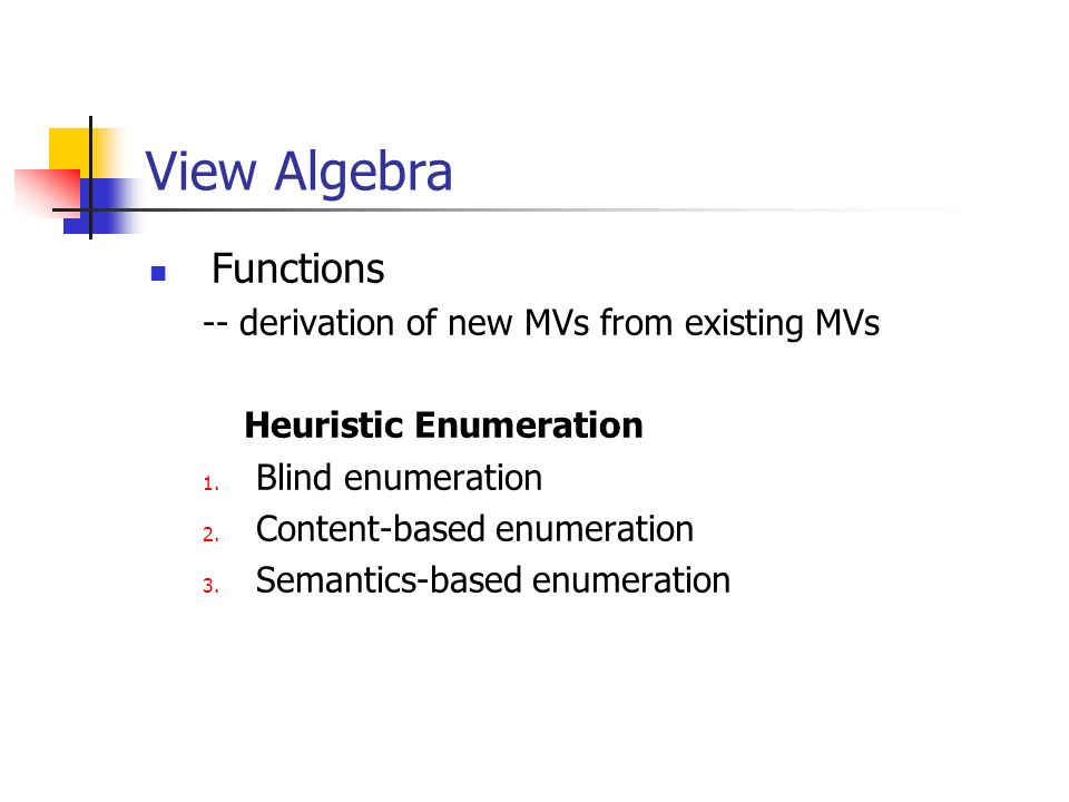 View Algebra Functions -- derivation of new MVs from existing MVs