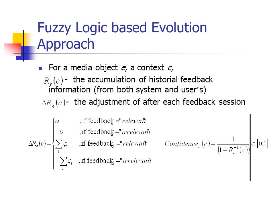 Fuzzy Logic based Evolution Approach